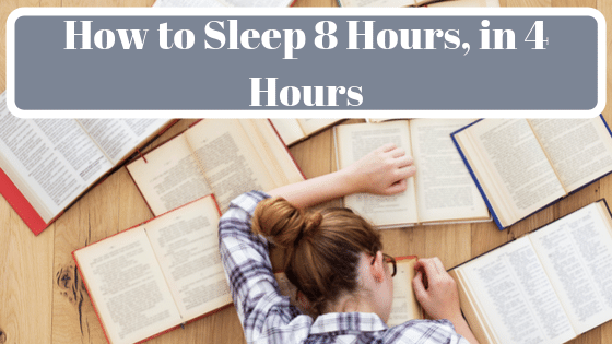 How To Sleep 8 Hours In 4 Hours Sleep Like A Sleep Master