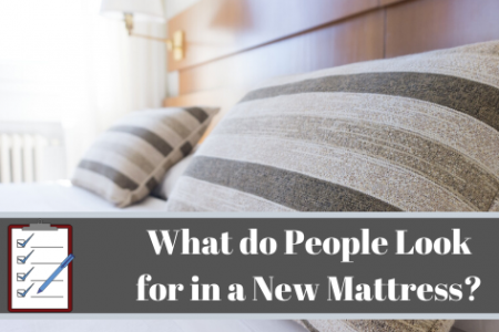What Do People Look For in a Mattress?