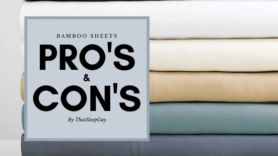 The Pro's and Con's of Bamboo Sheets | The Buyers Guide for 2020