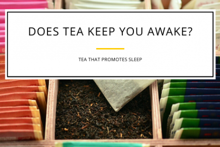 Does Tea Keep You Awake? What You Need to Know