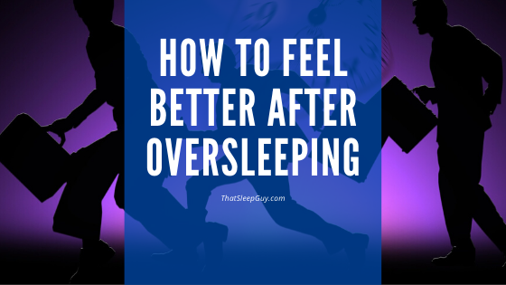 feel better after oversleeping