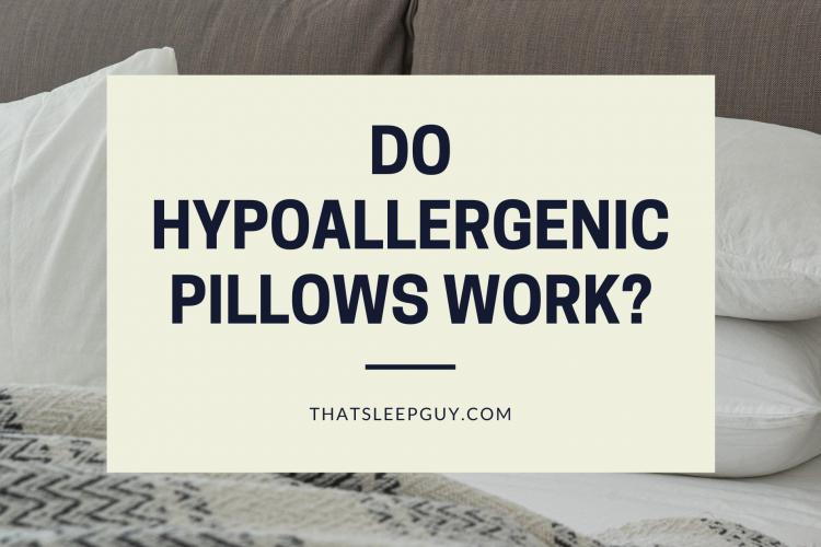 Do Hypoallergenic Pillows Work?