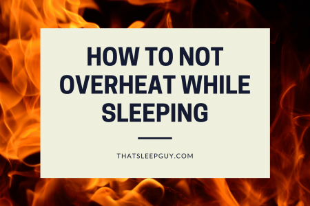 How to Not Overheat While Sleeping