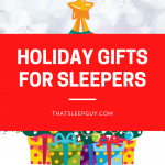 Holiday Gifts for Sleepers 2020